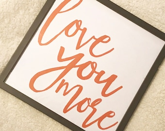 Framed 12x12 Cutout Love You More Sign, Valentines Day Gift, Gift For Spouse, Gift For Parents, Anniversary Gift, Wedding Gift, Home Decor
