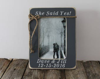 She said yes Picture Frame Engagement Gift Personalized Frame Engagement 4x6 Frame