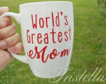 World's Greatest Mom - Gift for Mom - Mother's Day Gift - Coffee Mug - Custom Coffee Mug - Gift for Coffee Lover - Mom Mug - Christmas Gift
