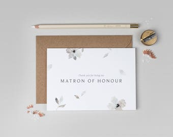 Thank you for being my Matron of Honour Card/Grey flowers Matron of Honour card/Floral Matron of Honour Card/Watercolour Matron of Honour