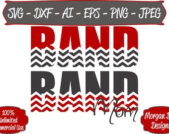 Band Mom SVG -Band SVG - Chevron SVG - Marching Band svg - Mom svg - Files for Silhouette Studio/Cricut Design Space