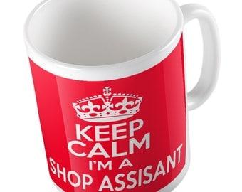 Keep Calm I'm a Shop Assistant mug
