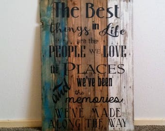 The Best Things in Life are the People We Love The Places We've Been and the Memories We've Made Along the Way, Rustic Sign, White washed