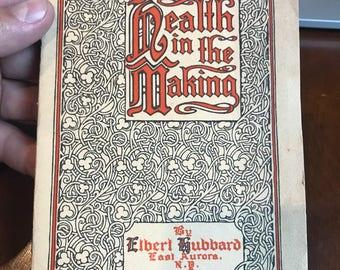 Elbert Hubbard Health in the Making . Vintage book . Antique book