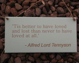 Alfred Lord Tennyson Quote Plaque U0027Tis Better To Have Loved And Lost.