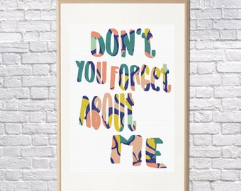 Don't Forget About Me Print • Cool Art Print • Office Art Print •  Movie Art • Digital Art Print • Gift Print • Cool Art Print • A4 •