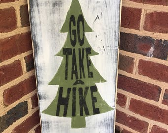 Go Take a Hike sign/rustic cabin decor/rustic farmhouse decor/gift for hiker