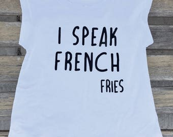 I Speak French...Fries shirt