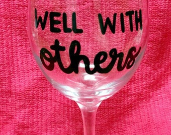 Drinks well with other wine glass