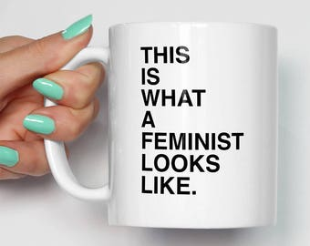 This Is What A Feminist Looks Like Mug | Gifts For Her | Feminist Persisted | Gift For Her | Cool Mugs