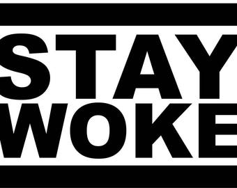 Stay Woke Decal