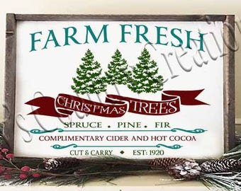 Farm Fresh Christmas Trees Spruce Pine Fir     SVG, PNG, JPEG