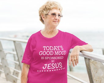 Todays Good Mood is Sponsored by Jesus, Christian T Shirt, Funny Bible Verse God Christianity