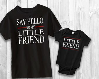 Say hello to my little friend - Parent/Child