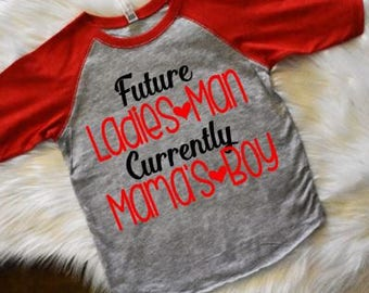 Future Ladies Man Currently Mama's Boy, Valentine Shirt, Valentine Raglan, Valentine's Day Shirt, Boy Valentines Shirt, Toddler Boy Shirt