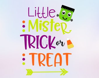 Halloween svg, Trick or Treat svg, Little Mister Trick or Treat svg. Cutting file for silhouette studio and cricut. SVG, PNG, DXF