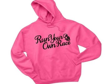 Race shirt, Turtle shirt, turtle sweatshirt, race sweatshirt, quote shirt, motivational shirt, turtle apparel, Run your own race, hoodie