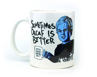 Sometimes Decaf Is Better - Coffee Mug