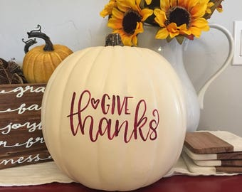 """Faux pumpkin """"Give Thanks"""" (9in)"""