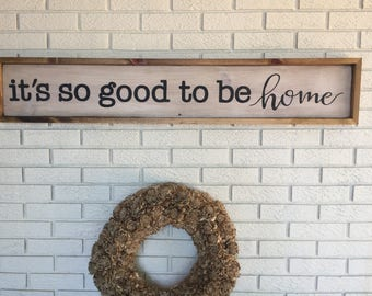 It's So Good To Be Home, Wood Sign, Family, Home Sweet Home,  Farmhouse Decor, Hand-Painted, Home Decor