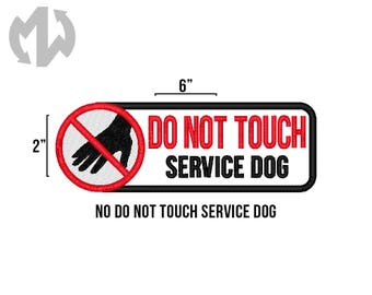 "DO NOT TOUCH 2"" x 6"" Service Dog Patch"