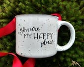You Are My Happy Place | Handlettered Mug | Campfire Mug