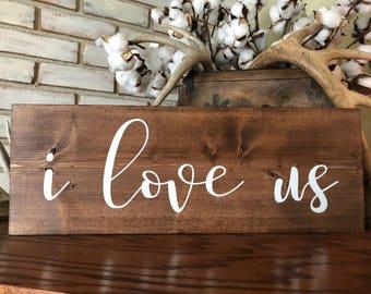 I Love Us Wood Sign - Farmhouse Decor - Home Decor - Wood Sign