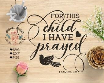 scripture svg, for this child I have prayed, bible verse svg, psalms svg, nursery svg, decal design, stencil design, baby svg, new baby svg