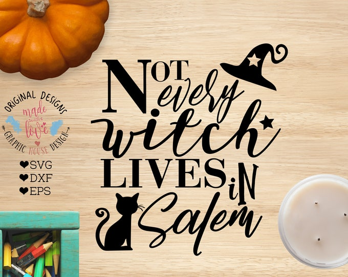 Halloween SVG, Halloween Cut File, Halloween Printable, Not Every Witch Lives in Salem Cut File in SVG, DXF, png, Witch svg, Witch Cut File
