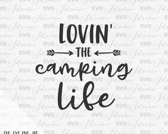 Loving the camping life, Happy camper svg, camping svg, campfire svg, camp svg, summer svg, adventure svg, lake svg, tee pee svg, tent svg