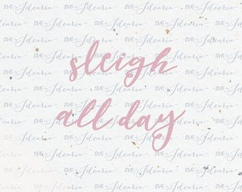Sleigh all day Svg Christmas Svg Holidays Svg sleigh christmas svg christmas svg file svg silhouette cricut svg heat transfer vinyl svg