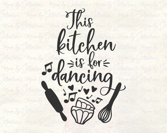 Kitchen Dancing Svg, kitchen wall svg, funny kitchen svg, kitchen svg, Home Svg, cooking svg, family svg, kitchen quotes svg, kitchen dxf