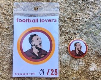 Francesco Totti Pin Badge Issue 13
