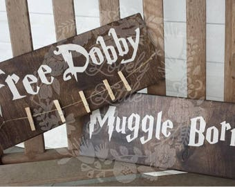 Free Dobby or Muggle Born wooden sign