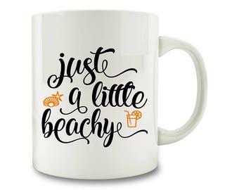 Just A Little Beachy Coffee Mug (D105)