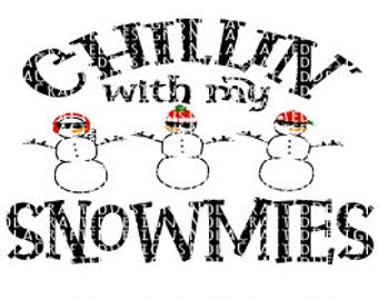 Christmas SVG Cut File - Tacky Sweater SVG Cut File - Snowman SVG Cut File - Chillin with my Snowmies Svg Cut File- Boy Svg Cut File