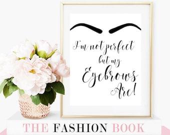 Eyebrow art, teen room decor, makeup lover, bathroom print, makeup wall art, quote prints, makeup art, wall art, art print, makeup prints