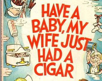 The Berenstains Have A Baby My Wife Just Had a Cigar Paperback Book 1970