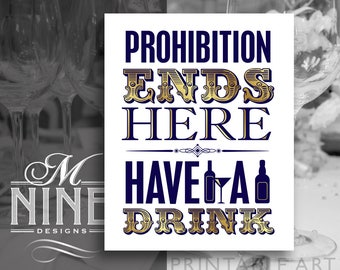 Navy and Gold Prohibition Party Printables / Prohibition Ends Here - Have A Drink / Bar Sign Downloads, Party Signs, Bar Décor NG5