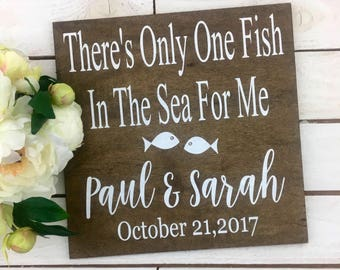 """There's Only One Fish In The Sea For Me Wedding Sign-Rustic 12""""x 12"""" Sign-Wedding Name Sign-Fish In The Sea Sign"""