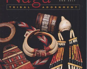 NAGA TRIBAL ADORNMENT Signatures of Status and Self / Beads Beading customs art costume