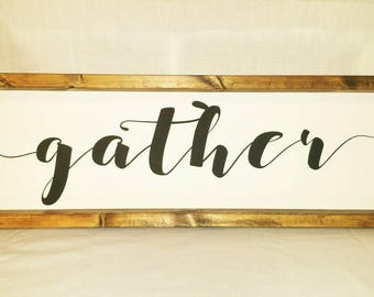FREE SHIPPING Wood GATHER Sign, Farmhouse Sign, Fixer Upper Inspired, Framed Kitchen Sign, Wall Decor, Wood Sign, Country Style
