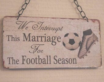 Footballer Fan Gift We Interrupt This Marriage For The Football Season Wedding Gift SG1651