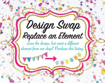 Design Swap; Replace and Element