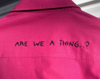 "Embroidered Vintage Unisex Shirt ""Are We A Thing?"""