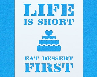 Life Is Short Eat Dessert First Vintage Shabby Chic Mylar Painting Wall Art Stencil