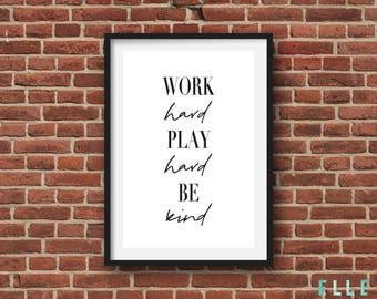 Work Hard // Play Hard // Be Kind // A4 // A5 // Nursery Decor // Home // Modern // Typography // Wall Art // Poster //