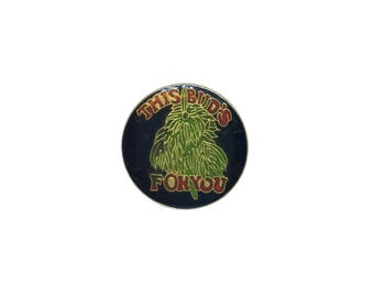 Weed Pin Enamel Metal Vintage This Buds For You