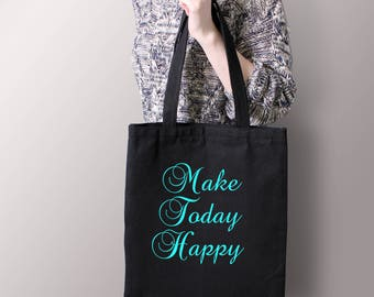 Make Today Happy -  Canvas Tote Bag - Crafters - Shoppers - Tote Bag - Grocery Bag - 100% Cotton