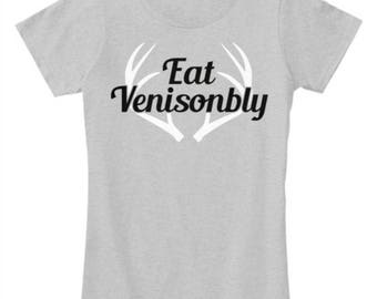 Free Shipping - Women's Eat Venisonbly Hunting T Shirts